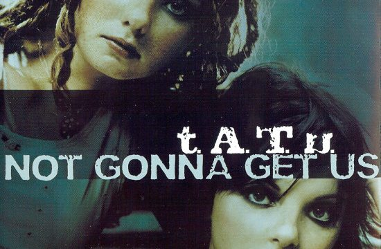 t.A.T.u. – Not Gonna Get Us [Universal Music Russia:2003]