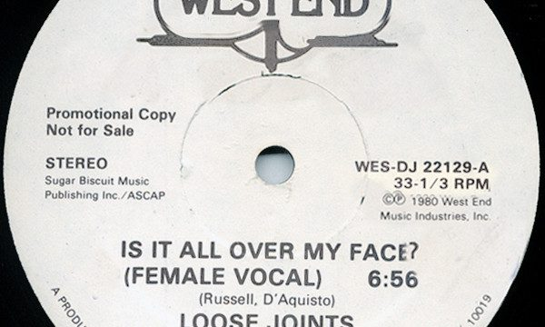 Loose Joints – Is It All Over My Face [West End Records:1980]