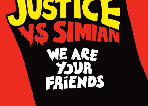 Justice VS Simian – We Are Your Friends [10 Records:2006]