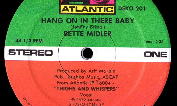 Bette Midler – Hang On In There Baby [Atlantic:1979]