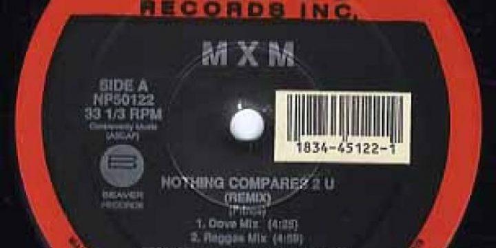 MXM – Nothing Compares 2 U [Next Plateau Records Inc.:1990]