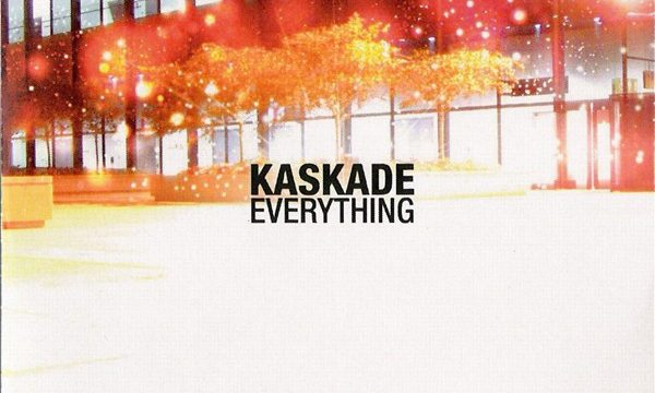 Kaskade – Everything [OM Records:2005]