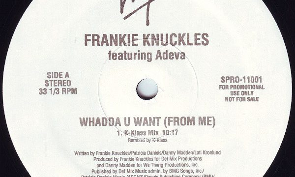 Frankie Knuckles – Whadda U Want (From Me) [Virgin:1995]